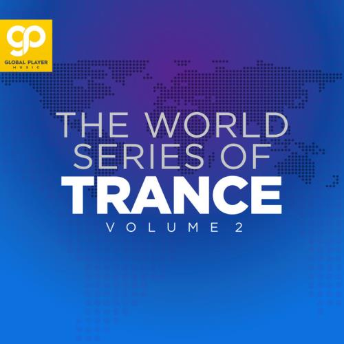 The World Series Of Trance Vol 2 (2021)