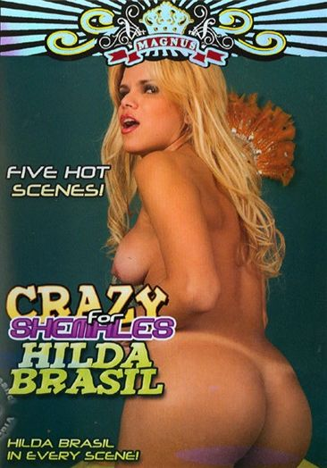 Crazy For Shemales - Hilda Brasil (2010)