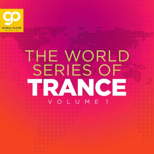 The World Series Of Trance Vol 1 (2021)