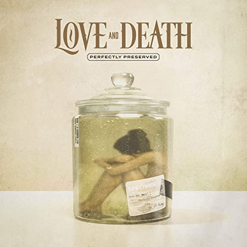 Love & Death - Perfectly Preserved (2021)