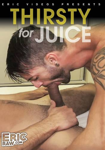 Thirsty For Juice (2018)