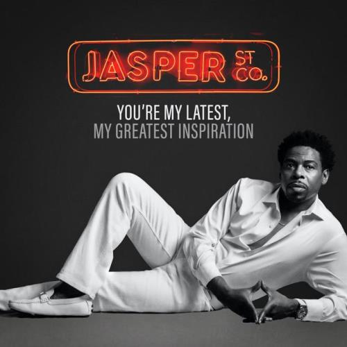 Jasper Street Co. - You're My Latest, My Greatest Inspiration (2021)
