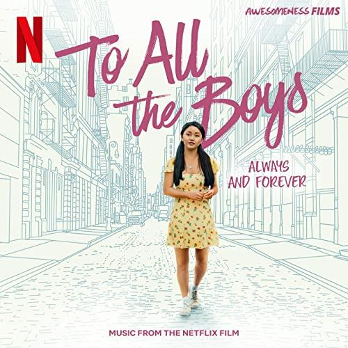 To All The Boys Always And Forever (Music From The Netflix Film) (2021)