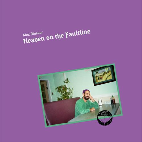Alex Bleeker - Heaven On The Faultline (2021)