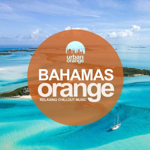 Bahamas Orange: Relaxing Chillout Music (2021)