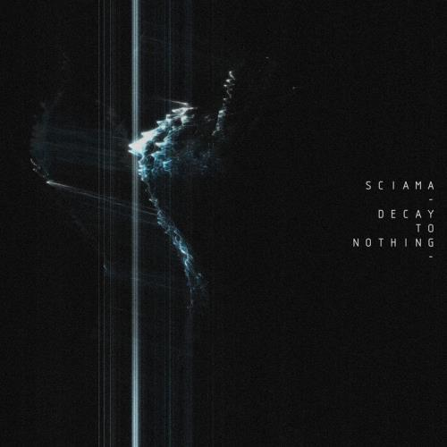 Sciama - Decay To Nothing (2021)
