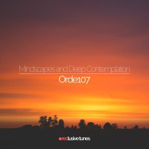 ORDE107 - Mindscapes & Deep Contemplation (2021)