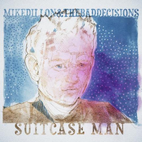 Mike Dillon & The Bad Decisions - Suitcase Man (2021)