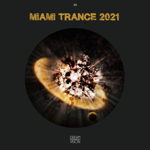 Dream Vision - Miami Trance 2021 (2021)