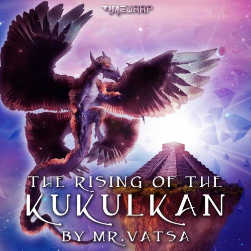 The Rising Of Kukulkan (Mixed by Mr Vatsa) (2021)