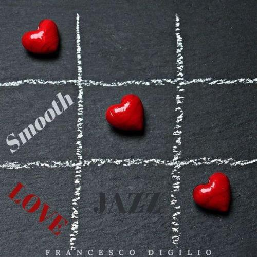 Francesco Digilio - Smooth Jazz Love (2021)