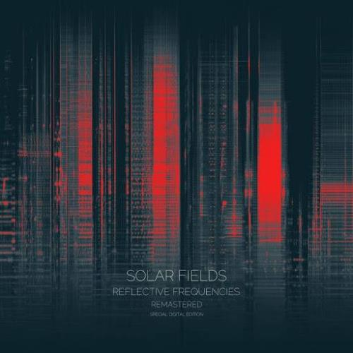 Solar Fields - Reflective Frequencies Reflective Frequencies (Special Re-Mastered Edition) (2021)