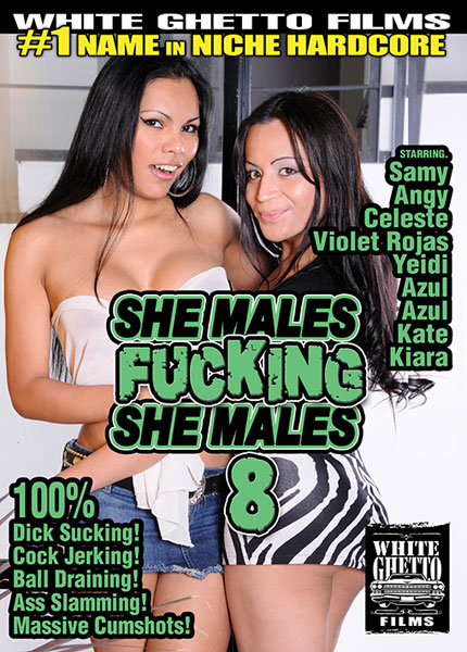 She Males Fucking She Males 8 (2016)