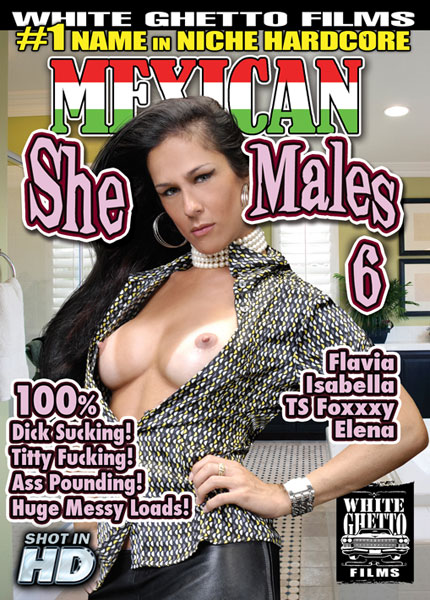 Mexican She Males 6 (2014)