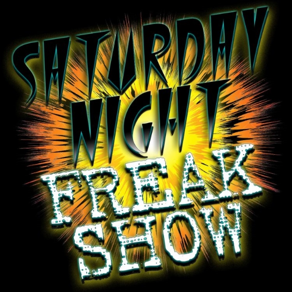 SaturdayNightFreakShow,
